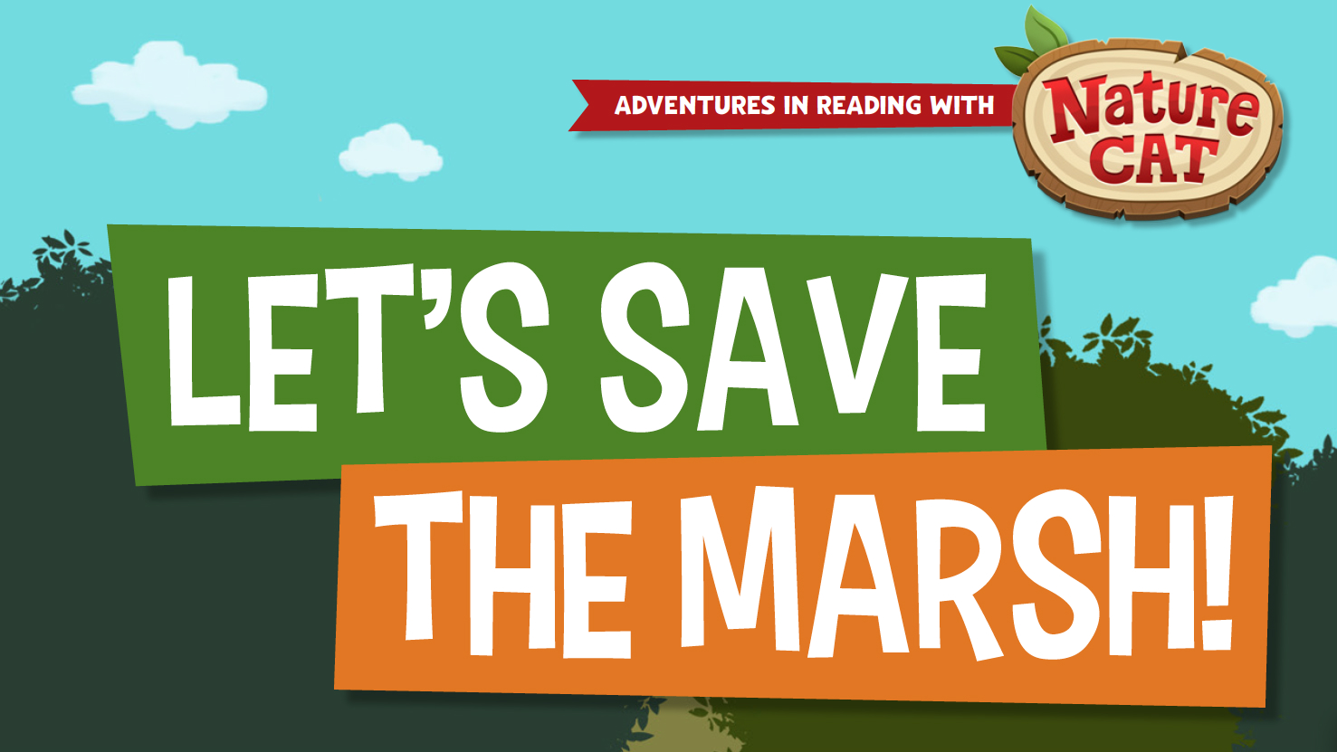 Lets Save the Marsh- Nature Cat