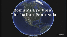 A Roman's-Eye View: The Italian Peninsula
