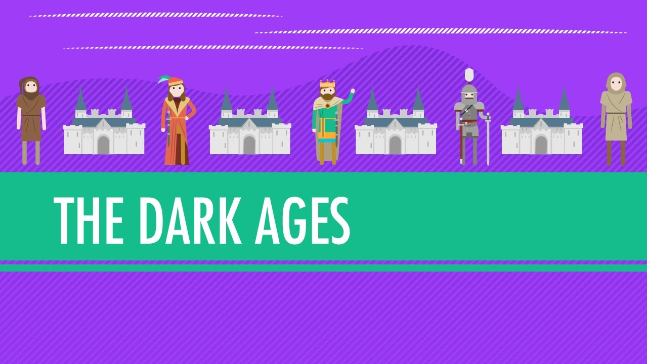 The Dark Ages... How Dark Were They, Really? | Crash Course World History