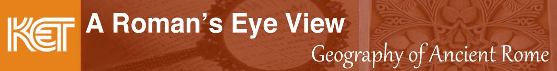 A Roman's Eye View