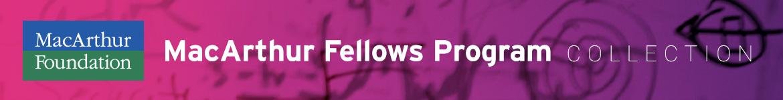 MacArthur Fellows Program Collection