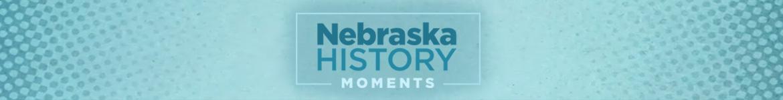Nebraska History Moments banner