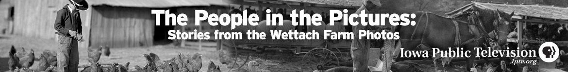 The People in the Pictures: Stories from the Wettach Farm Photos