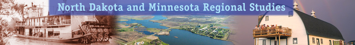 North Dakota and Minnesota Regional Studies