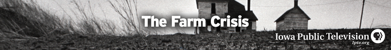 The Farm Crisis