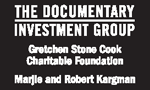 Documentary Investment Group | Gretchen Stone Cook Charitable Foundation | Marjie and Robert Kargman