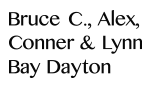 Funder: Bruce C., Alex, Conner and Lynn Bay Dayton