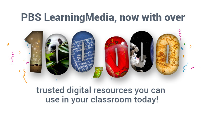 PBS LearningMedia Reaches 100,000+ Resources!